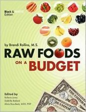 Raw Foods on a Budget: The Ultimate Program and Workbook to Enjoying a Budget-lo
