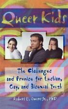 Queer Kids: The Challenges and Promise for Lesbian, Gay, and Bisexual Youth (Haw