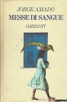 Messe di sangue - Amado - garzanti - maggio 1987 - 1° ediz. narratori moderni