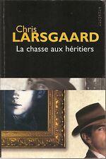 CHRIS LARSGAARD LA CHASSE AUX HERITIERS