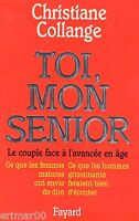 Toi, mon senior / Christiane COLLANGE // Humour // Tendresse // Dynamisme / 1 Ed