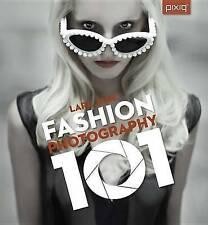 Fashion Photography 101 by Lara Jade (Paperback, 2012)