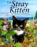 The Stray Kitten by Judy Watte & Gavin Rowe HC/DJ 2000 Ex-Library