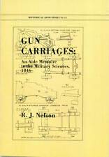 Gun Carriages: An Aide Memoire to the Military Sciences 1846 by R. J. Nelson