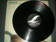 """Pop LP Henry Gross """"Show Me To The Stage"""" Lifesong 1977 VG+"""