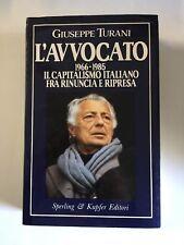 L'avvocato 1966-1985 . Il capitalismo italiano . Giuseppe Turani