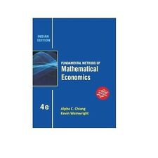 Fundamental Methods of Mathematical Economics by Alpha C. Chiang and Kevin Wa...