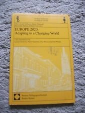Europe 2020 - Adapting to a Changing World. Ed. by Gablentz, Otto von der ...