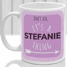 Stefanie's mug, Its a Stefanie thing (Pink)