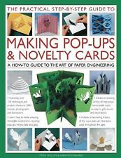The Practical Step-by-Step Guide to Making Pop-Ups & Novelty Cards: A how-