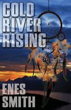 Cold River Rising by Enes Smith (2010, Paperback)