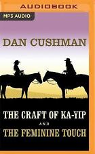 The Craft of Ka-Yip and the Feminine Touch by Dan Cushman (2016, MP3 CD)