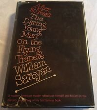William Saroyan Armenia Armenian, AFTER 30 YEARS DARING YOUNG MAN FLYING TRAPEZE