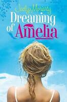 Dreaming of Amelia by Jaclyn Moriarty (Paperback) New Book
