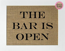8x10 The Bar Is Open / Burlap Print Sign UNFRAMED / Wedding Bar Sign Party Decor