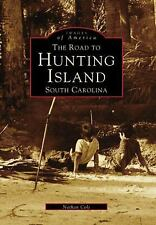The Road to Hunting Island, South Carolina (Images of America)