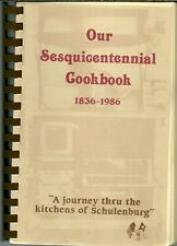 Schulenburg, Texas Cookbook - Sesquicentennial - 1986 - German Czech Heritage