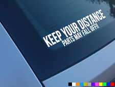 KEEP YOUR DISTANCE PARTS MAY FALL OFF FUNNY CAR STICKER DECAL VAN RAT DUB VW