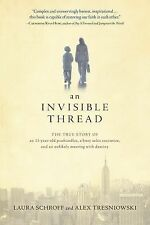 An Invisible Thread : The True Story of an 11-Year-Old Panhandler...NEW  Schroff
