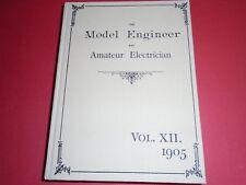 The Model Engineer & Amateur Electrician, 1905, vol.XII, Jan.-June.  A Facsimile