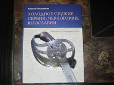 Serbia Montenegro and Yugoslavia Edge weapons book