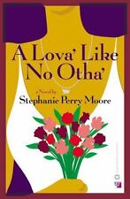 A Lova' Like No Otha' by Stephanie Perry Moore (2003, Paperback) S198