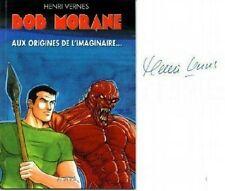 RARE EO N° HENRI VERNES + BOB MORANE HC N° 14  AUX ORIGINES DE L'IMAGINAIRE