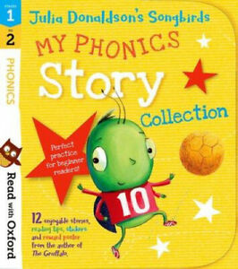 Read with Oxford: Stages 1-2: Julia Donaldson's Songbirds: My Phonics Story