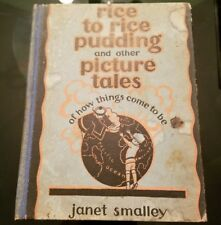 RICE TO RICE PUDDING & Other Picture Tales by Janet Smalley 1928 Vintage  GC FS