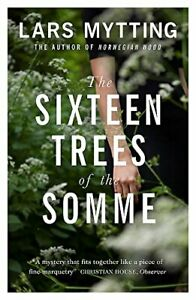 The Sixteen Trees of the Somme by Lars Mytting Book The Cheap Fast Free Post