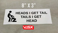 Heads i get tail tails i get head Bumper Sticker Funny JDM tailgate sex figure