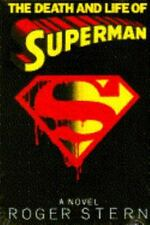 The Death and Life of Superman:  A Novel by Stern, Roger , Hardcover