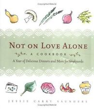 Not on Love Alone: A Year of Delicious Dinners and More for Newlyweds-ExLibrary