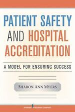 Patient Safety and Hospital Accreditation: A Model for Ensuring-ExLibrary