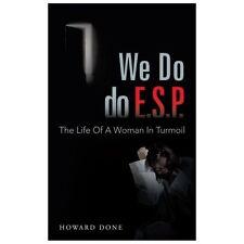 We Do Do E. S. P. : The Life of a Woman in Turmoil by Howard Done (2013,...