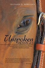 Unspoken Messages: Spiritual Lessons I Learned from Horses and Other Earthbound