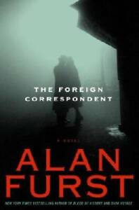 The Foreign Correspondent: A Novel - Hardcover By Furst, Alan - VERY GOOD