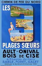 Affiche chemin de fer Nord - Les 3 plages soeurs Ault Onival Bois de Cise