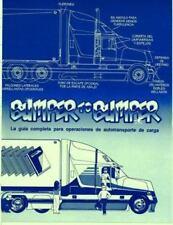 Bumpertobumper (R), La Guia Completa Para Operaciones de Autotransporte de Carga