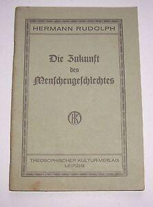 Hermann Rudolph - Die Zukunft des Menschengeschlechtes Theosophie 1932 !