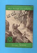 ►FERENCZI -MON ROMAN D'AVENTURES - N°272 - Le cri de guerre - René Poupon - 1953