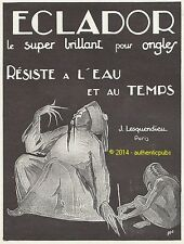 PUBLICITE ECLADOR BRILLANT POUR LES ONGLES J. LESQUENDIEU SIGNE PLA DE 1926 AD