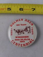 Vintage HOLMEN AREA CENTENNIAL Wisconsin 1962 Button Pin Pinback *QQ24