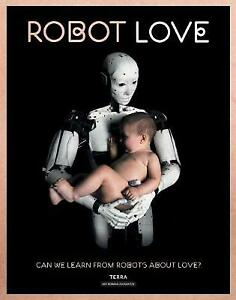 Robot Love: Can We Learn from Robots About Love?, 9089897763, Ine Gevers, New Bo