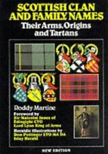 Scottish Clan and Family Names: Their Arms, Origins and Tartans by Roddy Martine
