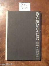 JESSERER Hans, Osteoporose. 1963, Medizinisch-Wissenchaftliche