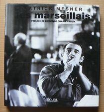 Les marseillais. Patrick Mesner. Soleil productions 1991.