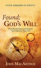 Found: God's Will Find the Direction and Purpose God Wants for Your Life