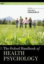 The Oxford Handbook of Health Psychology (Oxford Library of Psychology), Friedma