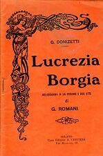 Lucrezia Borgia. MELODRAMMA IN UN PROLOGO E DUE ATTI DI G. ROMANI. PRIMI '900 (?